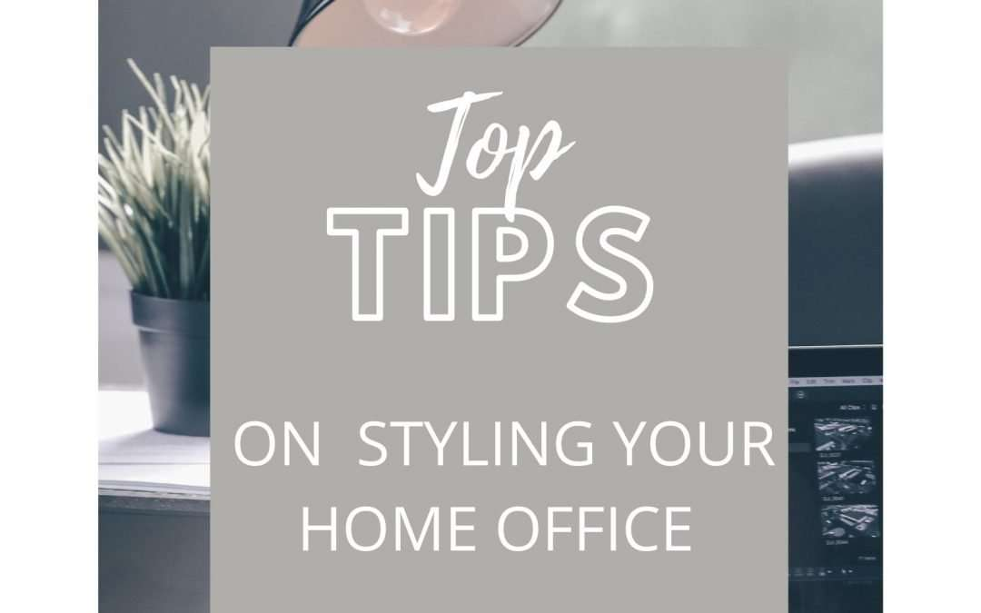Top Tips on styling your home office!